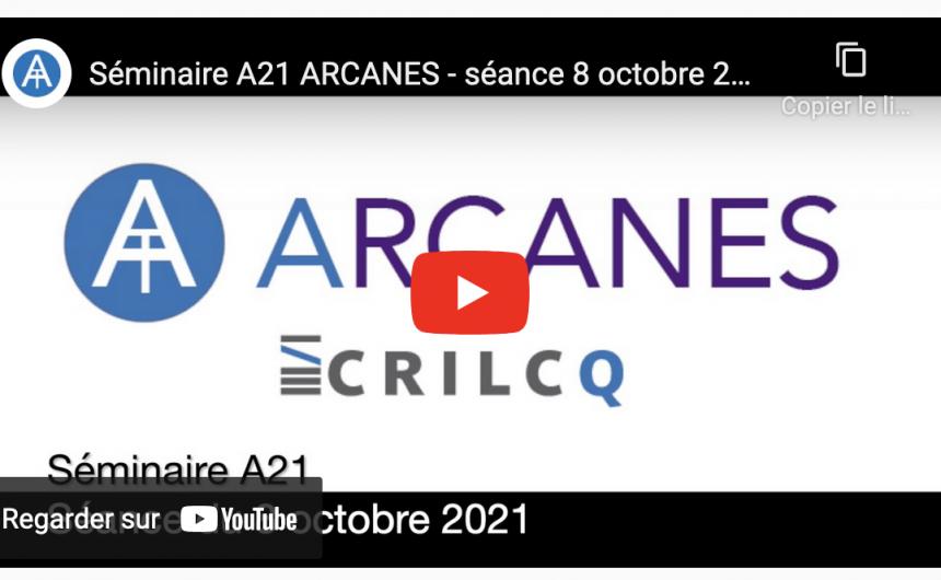 Les séances 1 et 2 du séminaire A21 ARCANES sont en ligne !